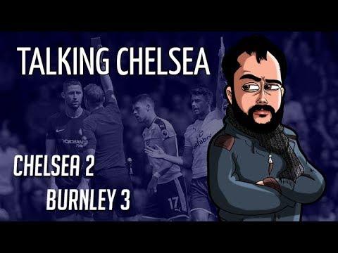 ABSOLUTE DISGRACE!   CHELSEA 2-3 BURNLEY *RANT*   Talking Chelsea