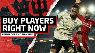 Buy Players Right Now!   Liverpool 2-0 Manchester United   United Review