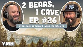 Ep. 26 | 2 Bears 1 Cave w/ Tom Segura & Bert Kreischer
