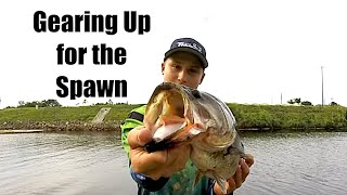 Gearing Up for the Spawn, Wacky Rig Trick to Save $$, and a Big Spillway Bass!