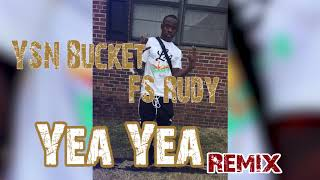 YSN Bucket Ft F.S Rudy- Yea Yea On My Soul (Remix)
