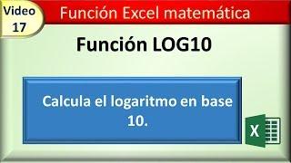 17 funcion excel matematica log10