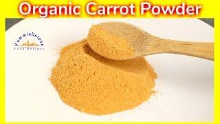 How to Make Carrot Powder | Homemade Organic Carrot Powder