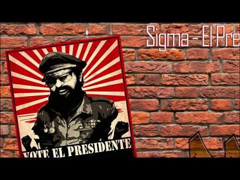 Sigma - El Presidente [VIP] [HD]