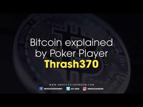 Americas Cardroom: Bitcoin As Per Thrash370