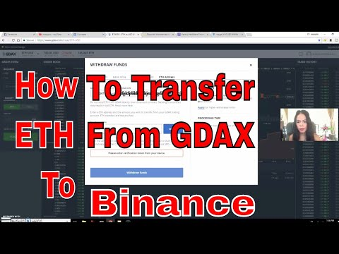 How to Transfer US$, Ethereum from Coinbase, GDAX and to Binance   for NOOB