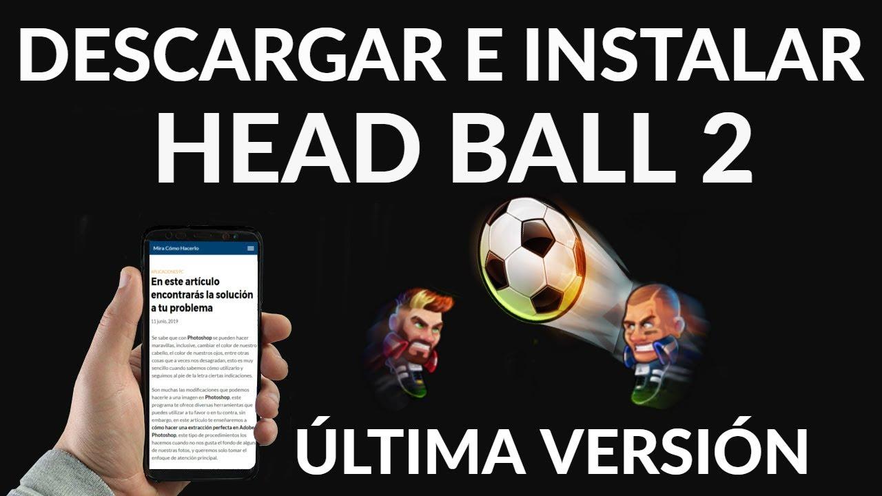 Descargar e Instalar Head Ball 2 para iOS y Android