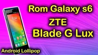 Rom Galaxy S6 ZTE Blade G Lux | Android lollipop | Tecnocat