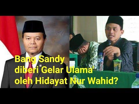 Skakmat Buat Hidayat Nur Wahid Yang Memberi Gelar Ulama' Kepada Bang Sandi