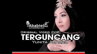 Download lagu TERGUNCANG II YUNITA ABABIEL II ORIGINAL VIDEO CLIP MP3