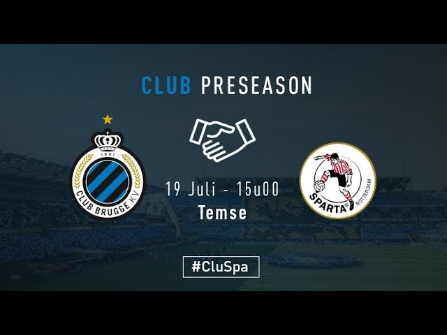 SPARTA - CLUB BRUGGE   Matchverslag   Oefenwedstrijd    2017-2018
