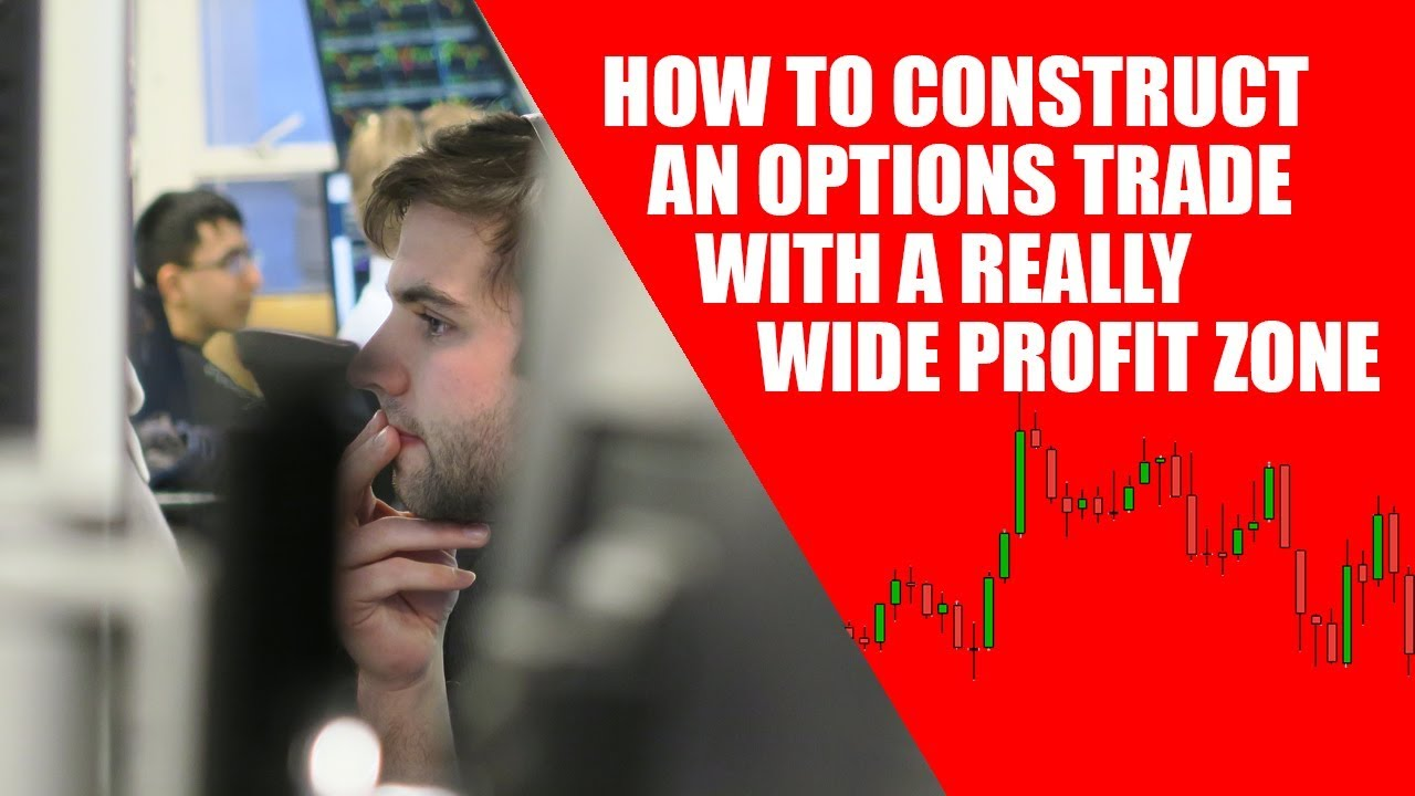 How to Construct an Options Trade With a Really Wide Profit Zone