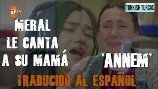 "HUÉRFANAS - MERAL CANTA ""ANNEM"" TRADUCIDO AL ESPAÑOL / kirgin cicekler Video"