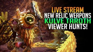 💎 NEW RELIC WEAPONS! KULVE TAROTH VIEWER HUNTS! Monster Hunter World PS4 Pro [Live Gameplay}