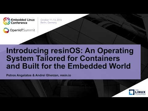 Introducing resinOS: An Operating System Tailored for Containers and Built for the Embedded World