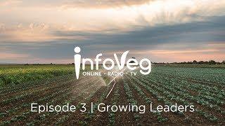 InfoVeg TV - Episode 3 | Growing Leaders