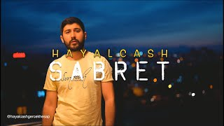 HAYALCASH - SABRET (VİDEO KLİP) 4K