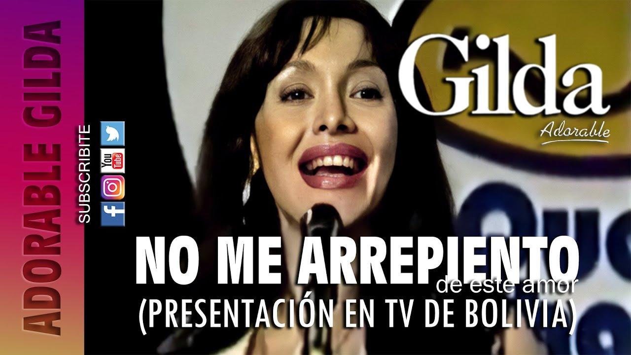"""GILDA - """"NO ME ARREPIENTO DE ESTE AMOR"""" (TV BOLIVIA)"""