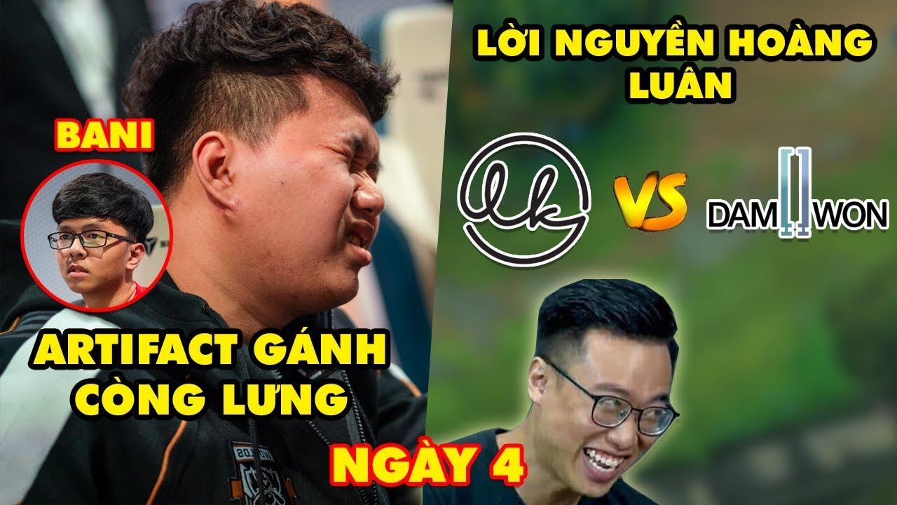 All Highlight CKTG 2019 ngày 4: Artifact gánh còng lưng Bani - Lời nguyền Hoàng Luân đưa LK vs DWG