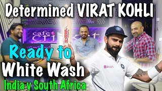 Determined Virat Kohli Ready to White Wash Against South Africa