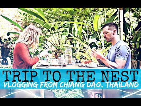 TRIP TO THE NEST IN CHIANG DAO, THAILAND