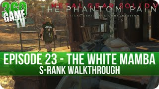 Metal Gear Solid V The Phantom Pain - Episode 23 (The White Mamba) S-Rank Walkthrough