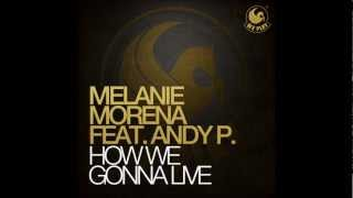 Melanie Morena feat. Andy P. - How WE Gonna Live (Radio Cut)