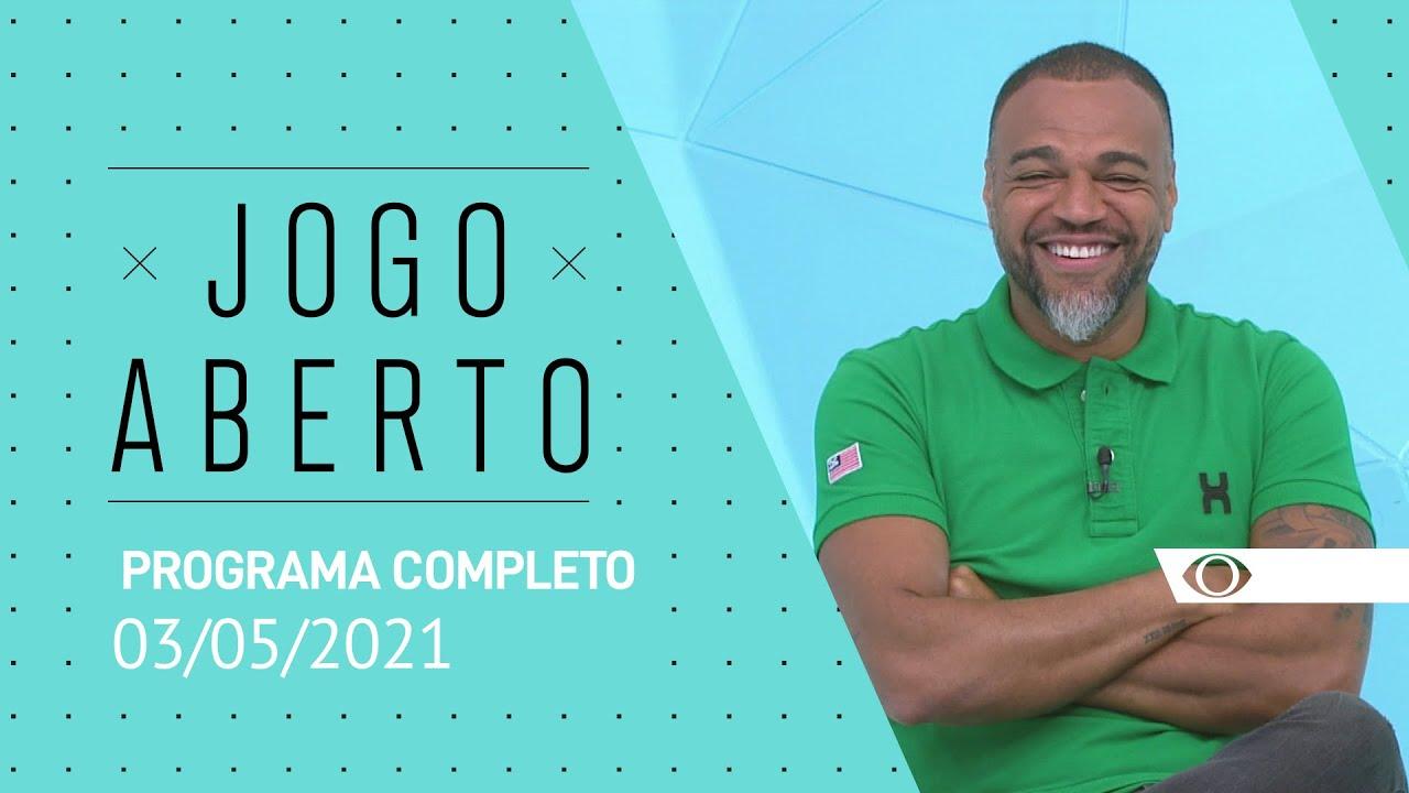JOGO ABERTO - 03/05/2021 - PROGRAMA COMPLETO - YouTube