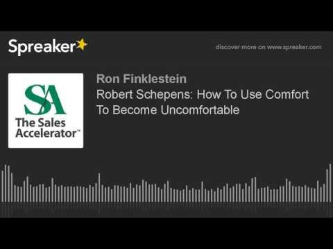 Robert Schepens: How To Use Comfort To Become Uncomfortable