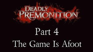 Deadly Premonition - Part 4 - The Game Is Afoot