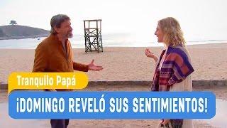 Tranquilo Papá - Domingo reveló sus sentimientos a Pepa / Capítulo 23