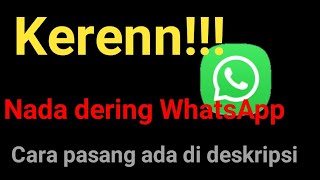 Download Nada Dering WhatsApp Part 2  Nada Pesan WA Keren!