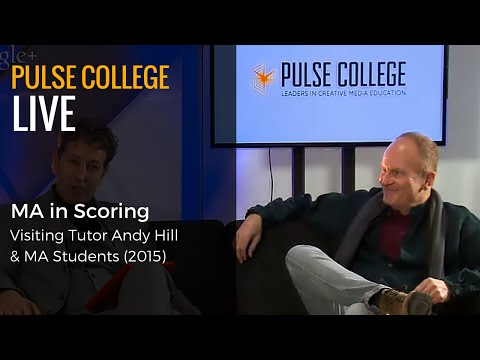 MA in Scoring: Webinar with Guest Tutor Andy Hill & MA Students | Pulse College
