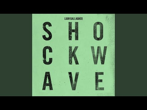 "Liam Gallagher - New Song ""Shockwave"""