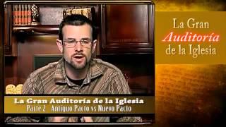 El Antiguo Pacto vs El Nuevo Pacto - Auditoría de la Iglesia - Ministerio Pasión por la Verdad