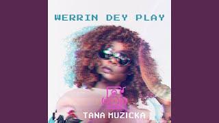 Werrin Dey Play