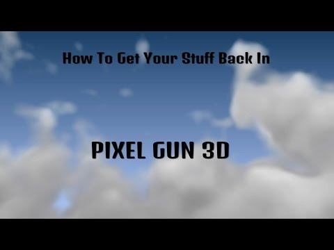 How To Get All Your Stuff Back In Pixel Gun 3D