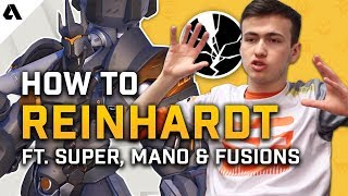 How To Reinhardt Like The Pros | Overwatch League Hero Tips  ft. Super, Mano & Fusions