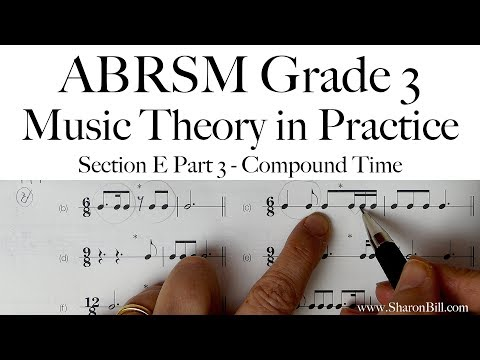 ABRSM Grade 3 Music Theory Section E Part 3 Compound Time With Sharon Bill