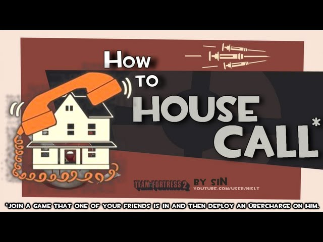 TF2: How to house call
