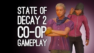State of Decay 2 Co-op Gameplay: Let's Play State of Decay 2 - ANDY'S BASE HAS GONE TO HECK