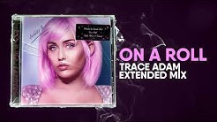On a Roll (Trace Adam Extended Mix) - Ashley O / Miley Cyrus