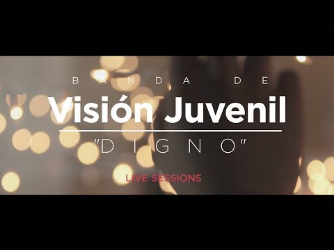 "Banda De Visión Juvenil  - Digno ""Live Sessions"" - (Video Oficial)"