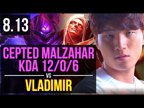 Cepted - MALZAHAR vs VLADIMIR (MID) ~ KDA 12/0/6, Legendary ~ Korea Master ~ Patch 8.13