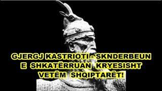 Gjergj Kastriot-Skenderbeun e shkaterruan kryesisht vetem shqiptaret