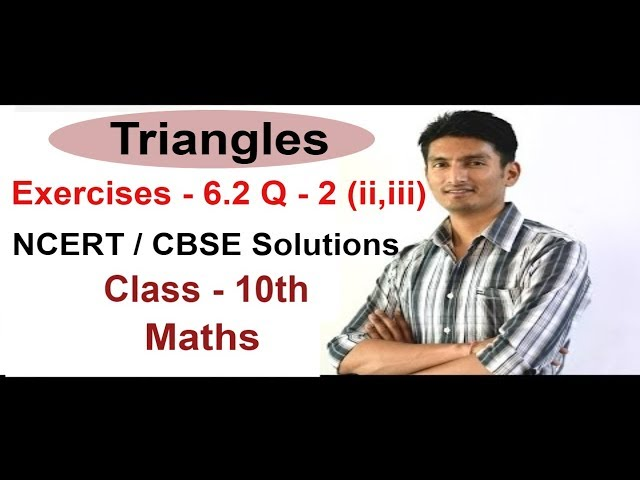 Exercise 6.2 - Questions 2 (ii,iii) - NCERT Solutions /CBSE Solutions for Class 10th Maths Triangles