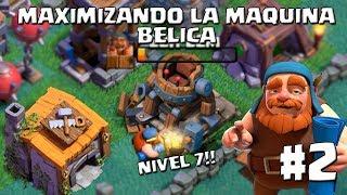 Mejoro la Maquina Bélica a Nivel 7, Ataques Épicos! - MAXIMIZANDO LA MAQUINA BELICA - CLASH OF CLANS