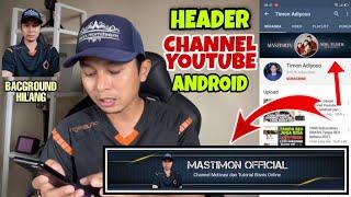 Cara membuat Header Channel Youtube di HP Android