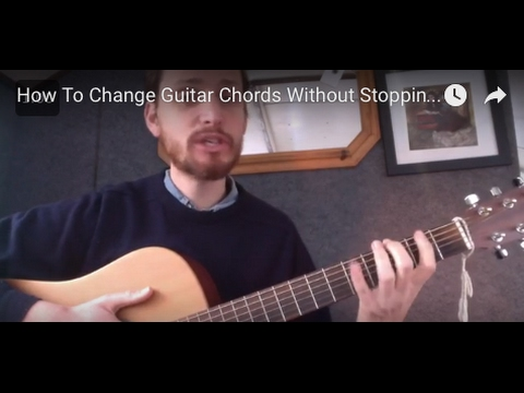 How To Change Guitar Chords Without Stopping Your Right Hand Youtube