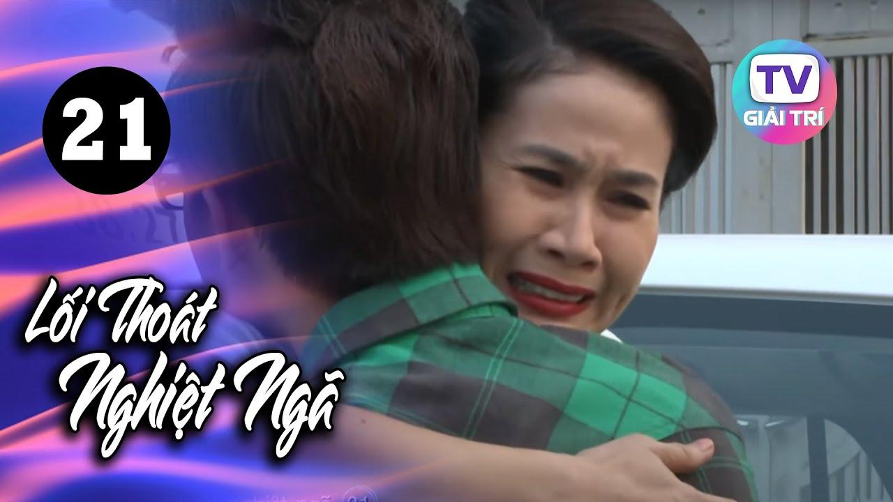 Lối Thoát Nghiệt Ngã - Tập 21 | Giải Trí TV Phim Việt Nam 2021